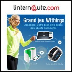 Tirage au Sort L'Internaute : Pack connecté Withings à Gagner - anti-crise.fr