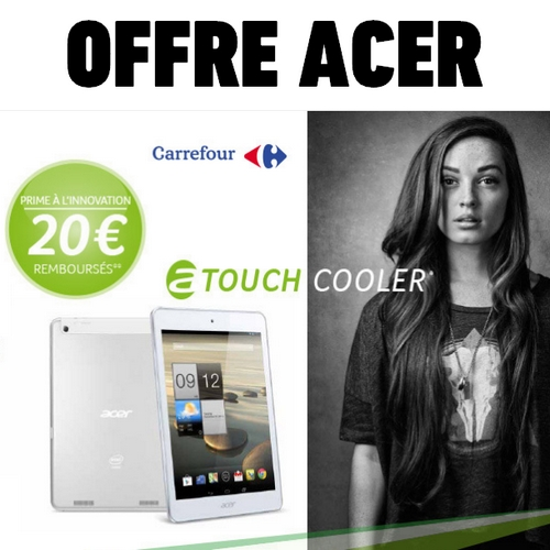 offre de remboursement 20 sur tablette acer. Black Bedroom Furniture Sets. Home Design Ideas
