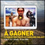 Tirage au Sort National Geographic Channel : Tablette tactile Samsung Galaxie Tab 4 à Gagner - anti-crise.fr