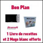 Bon Plan Brandt : 1 Micro-Ondes acheté = 1 Livre de recettes «Mug cakes chocolat» et 2 mugs blancs Offerts - anti-crise.fr
