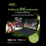 Offre de Remboursement (ODR) Acer : 50 € + 2 jeux Offerts pour l'achat d'un Aspire V-Nitro Black Edition - anti-crise.fr