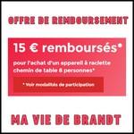 Offre de Remboursement (ODR) Ma Vie de Brandt : 15 € sur Appareil à Raclette Chemin de Table - anti-crise.fr