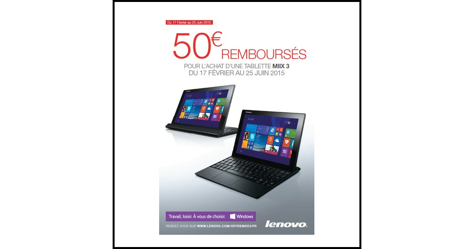 offre de remboursement odr lenovo 50 sur tablette miix 3. Black Bedroom Furniture Sets. Home Design Ideas