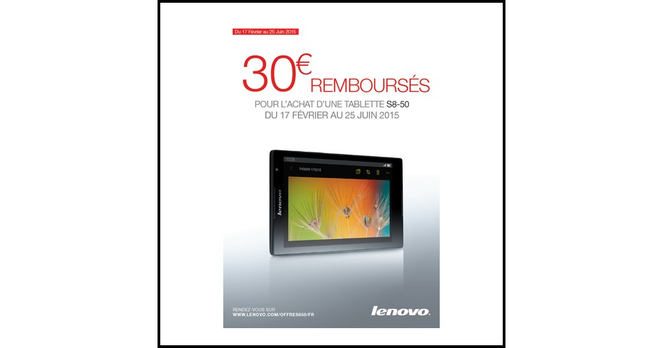 offre de remboursement odr lenovo 30 sur tablette s8 50. Black Bedroom Furniture Sets. Home Design Ideas