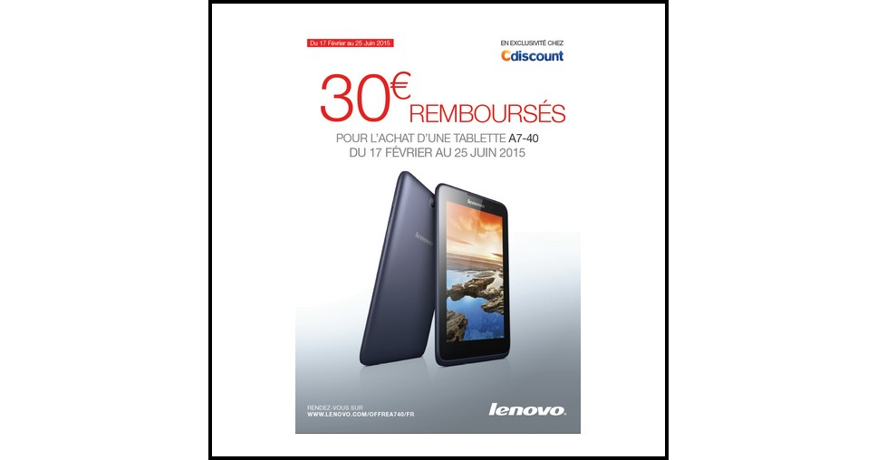 offre de remboursement odr lenovo cdiscount 30 sur tablette a7 40. Black Bedroom Furniture Sets. Home Design Ideas