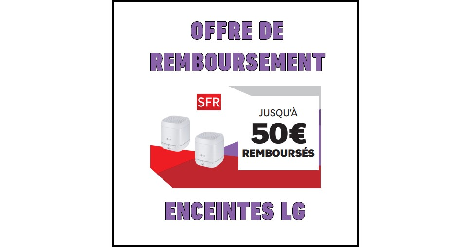 offre de remboursement odr sfr 50 sur enceintes lg. Black Bedroom Furniture Sets. Home Design Ideas