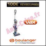 Offre de Remboursement Vax / Boulanger : 100 € sur Aspirateur Balai CORDLESS - anti-crise.fr