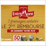 Offre de Remboursement EntreMont : 2ème Fromage 100% Remboursé - anti-crise.fr