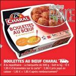 Bon Plan Boulettes au Boeuf Charal chez Carrefour Market - anti-crise.fr