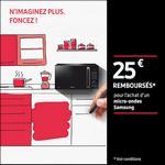 Offre de Remboursement Samsung : 25€ remboursés sur Micro-ondes - anti-crise.fr