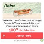 Offre de Remboursement Casino Max : Boîte de 12 Oeufs 100% Remboursé - anti-crise.fr
