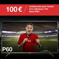 Offre de Remboursement TCL : 100€ Remboursés sur TV P60