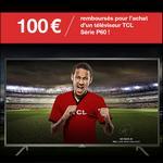 Offre de Remboursement TCL : 100€ Remboursés sur TV P60 - anti-crise.fr