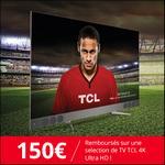 Offre de Remboursement TCL : 150€ Remboursés sur TV 4K Ultra HD - anti-crise.fr
