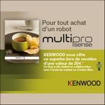 Bon Plan Kenwood : 1 Livre de Recettes Offert - anti-crise.fr