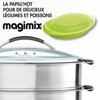 Bon Plan Magimix : Papill'Hot Offert pour l'achat d'un Cuiseur Vapeur Multifonction