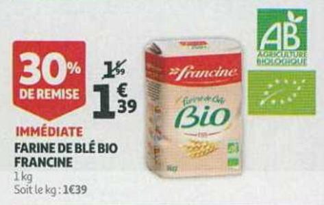 Bon Plan Farine Bio Francine chez Auchan Supermarché - anti-crise.fr