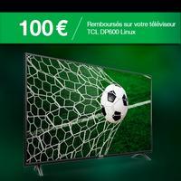 Offre de Remboursement TCL : 100€ Remboursés sur  DP600 Linux