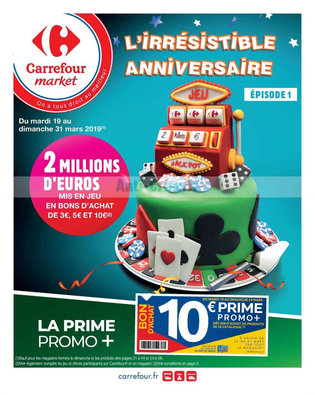 Catalogue Carrefour Market du 19 au 31 mars 2019 (Anniversaire épisode 1)
