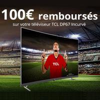 Offre de Remboursement TCL : 100€ Remboursés sur DP67 Incurvé