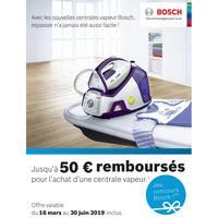 Offre de Remboursement Bosch : Jusqu'à 50€ Remboursés sur Centrale Vapeur