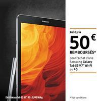 Offre de Remboursement Samsung : Jusqu'à 50€ Remboursés sur Galaxy Tab S3 9,7'' Wi-Fi ou 4G