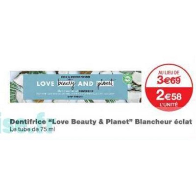 Dentifrice Love Beauty and Planet chez Monoprix (22/05 – 03/06)